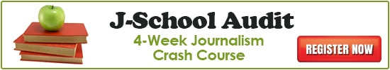 REGISTER NOW: J School Audit, 4-hour Journalism Crash Course