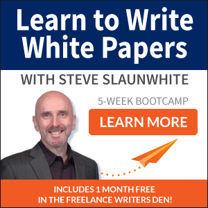 Freelance Writers Den Bootcamp - Learn to Write White Papers with Steve Slaunwhite and Carol Tice
