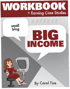 Small Blog, Big Income Workbook and Case Studies