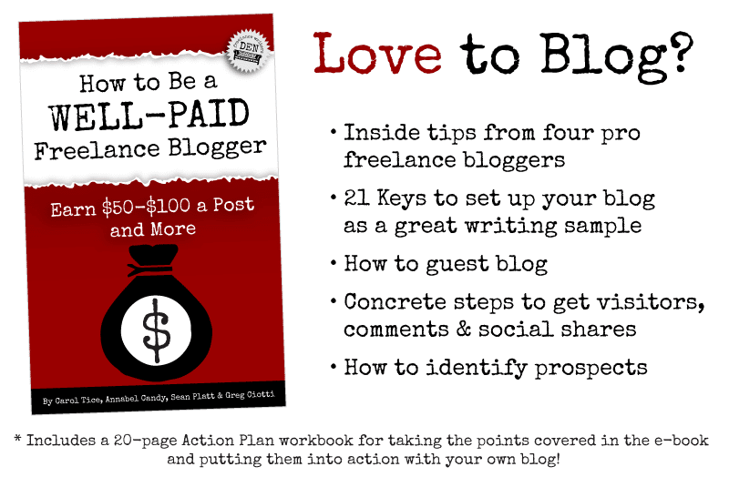 LOVE TO BLOG?  Inside tips from four pro freelance bloggers; 21 Keys to set up your blog as a great writing sample; How to identify prospects