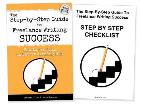 The Step-by-Step Guide to Freelance Writing Success by Carol Tice