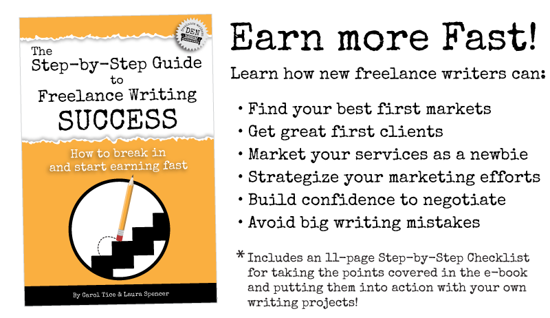 The Step-by-Step Guide to Freelance Writing Success: How to break in and start earning fast! Read this ebook and learn how to find your best first markets, get great first clients, market your services as a newbie, strategize your marketing efforts, build confidence to negotiate, avoid big writing mistakes