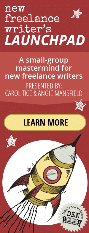 Apply for the Freelance Writers Launchpad. LEARN MORE! Presented by Carol Tice