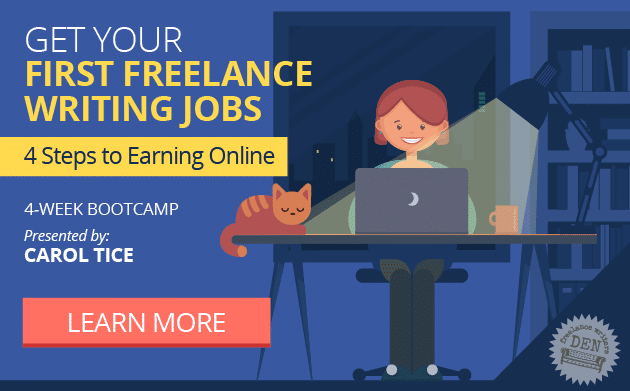 Get Your First Freelance Writing Jobs: 4 Steps to Earning Online LEARN MORE. 4-Week Bootcamp presented by Carol Tice.