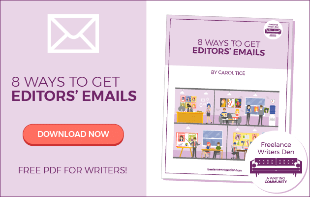 8 Ways to Get Editors' Emails. Free PDF for writers! Freelancewritersden.com - DOWNLOAD NOW