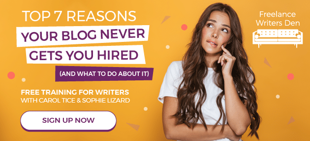 Top 7 Reasons Your Blog Never Gets You Hired: Free Training for Writers with Carol Tice and Sophie Lizard. Sign Up Now.
